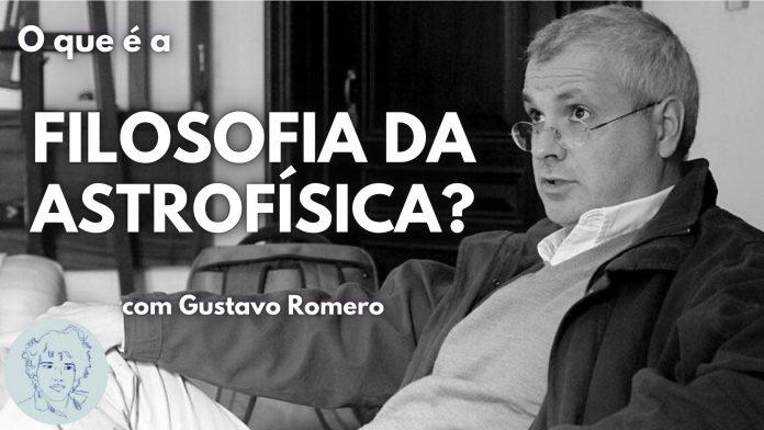 Filosofia da Astrofísica com Gustavo Romero Academica Elan Marinho